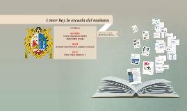 Crear hoy la escuela del mañana by Jhonatan Cesar Gutierrez Mendoza