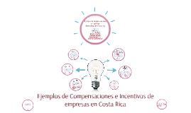Copy of Ejemplos de Compensaciones e Incentivos de empresas en Costa