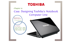 Copy of Case: Designing Toshiba's Notebook Computer Line
