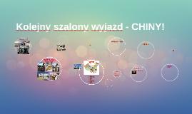 Kolejny szalony wyjazd - CHINY!