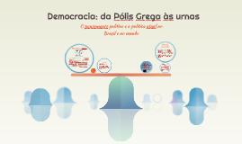 Democracia: da Pólis Grega às urnas