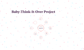 Baby-Think-It-Over Project