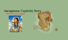 Sacajawea: Captivity Story