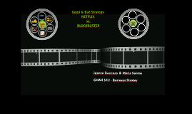 Good & Bad Strategy - Netflix vs. Blockbuster - GMAN 512 Business Strategy