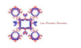 Las Fuentes Formales