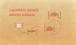 Legendarne początki państwa polskiego