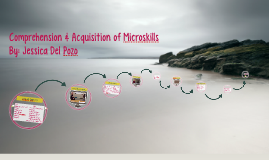Comprehension & Acquisition of Microskills