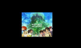 Hayao Miyazki (BTW not finished yet)
