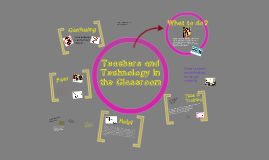 Teachers and Technology in the Classroom