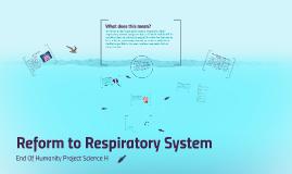 Reform to Respiratory System