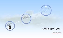 clothing on you