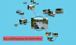 Day 4: Rafting down the Clutha River