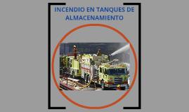 INCENDIO EN TANQUES DE ALMACENAMIENTO