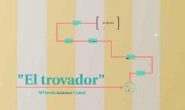 """""""El trovador"""""""
