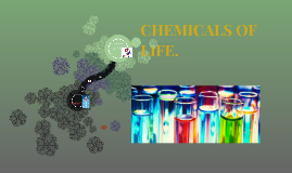 CHEMICALS OF LIFE.