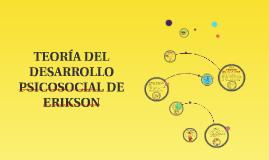 Copy of TEORIA DEL DESARROLLO PSICOSOCIAL DE ERIKSON
