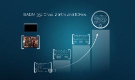 BADM 351 Chap. 2 Intro and Ethics