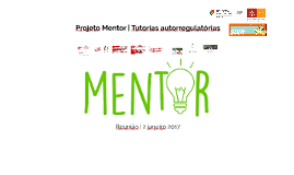 Copy of Projeto Mentor - Tutorias autorregulatórias