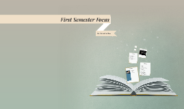 First Semester Focus