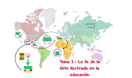 Copy of Tema 2.- La fe de la élite ilustrada en la educación