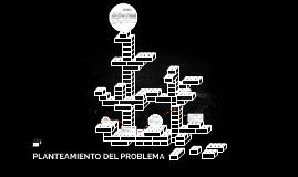 Copy of PLANTEAMIENTO DEL PROBLEMA