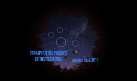 TRANSPORTE DEL PACIENTE CRÍTICO PEDIÁTRICO