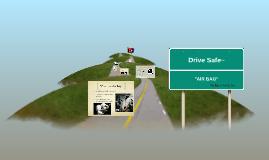 Drive Safe~
