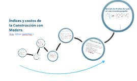 Copy of Índices y Costos de la construcción con madera.