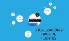 LOCALIZACION Y TIPOS DE FUENTES