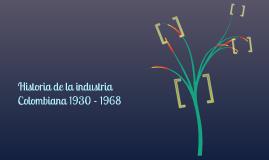 Historia de la industria colombiana 1930-1968