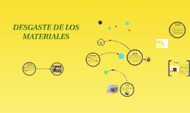 Copy of DESGASTE DE LOS MATERIALES
