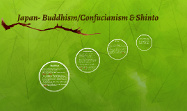 Japan- Buddhism/Confucianism & Shinto