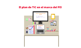 Copy of EL PLAN DE TIC EN EL MARCO DEL PEI