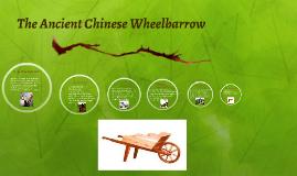 Copy of The Ancient Chinese Wheelbarrow