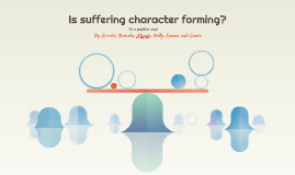Is suffering character forming?