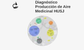 Diagnóstico Producción de Aire Medicinal HUSJ