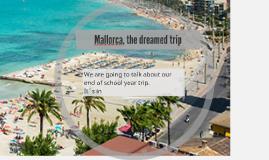 Mallorca, the dreamed trip