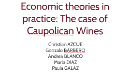 Economic theories in practice: The case of Caupolican Wines
