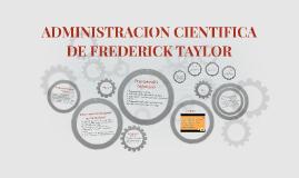 ADMINISTRACION CIENTIFICA DE FREDERICK TAYLOR