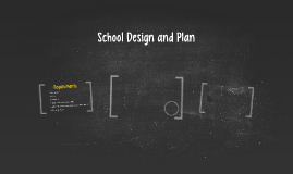 School Design and Plan