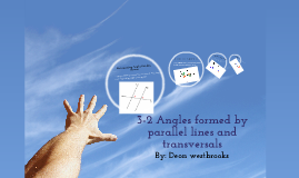3-2 Angles Formed by parallel Lines and Transversals