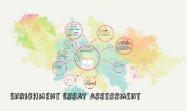 Enrichment Essay Assessment