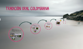 TRADION ORAL COLOMBIANA