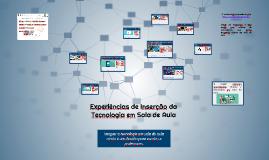 Copy of Experiências de Inserção da Tecnologia em Sala de Aula