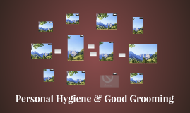 Personal Hygiene & Proper Grooming