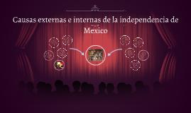 Causas externas e internas de la independencia de Mexico