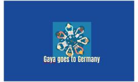 Gaya  goes to Germany