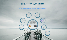 Spinster by Sylvia Plath