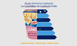 Etude Marketing Appliquée : LunchBox - Lustucru Frais