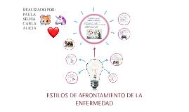 ESTILOS DE AFRONTAMIENTO DE LA ENFERMEDAD